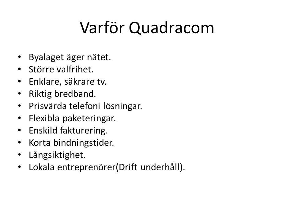 Varför Quadracom Byalaget äger nätet. Större valfrihet.