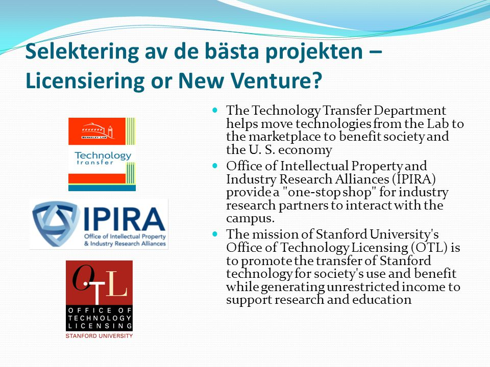 Selektering av de bästa projekten –Licensiering or New Venture