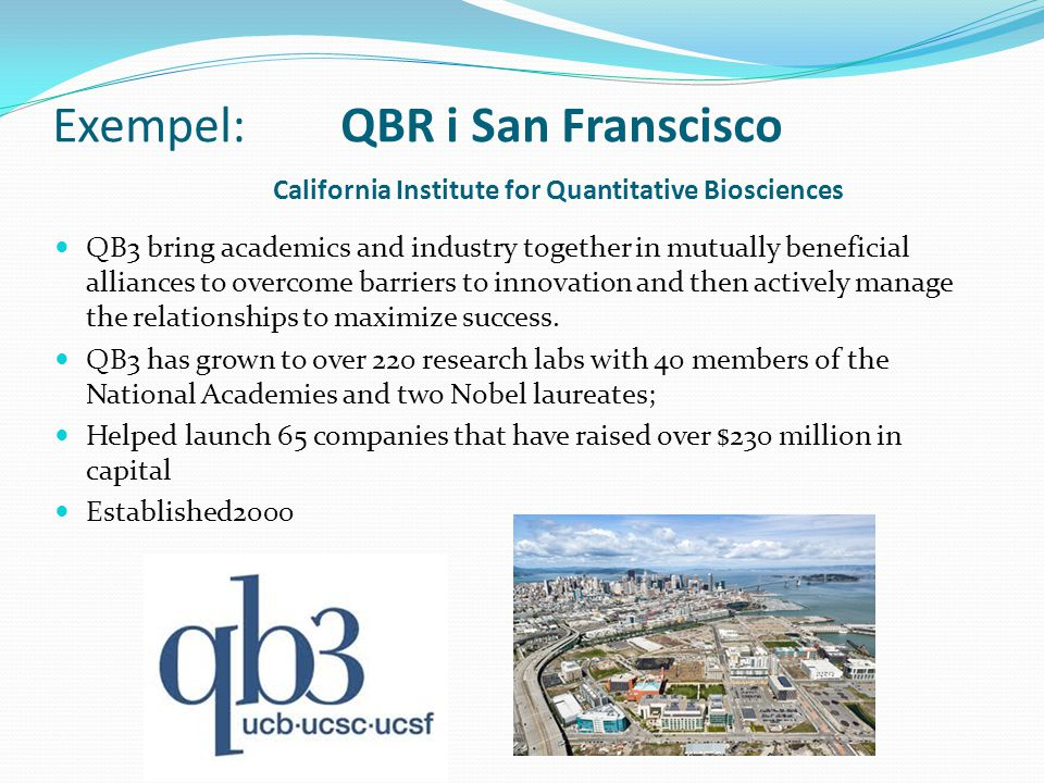 Exempel: QBR i San Franscisco California Institute for Quantitative Biosciences