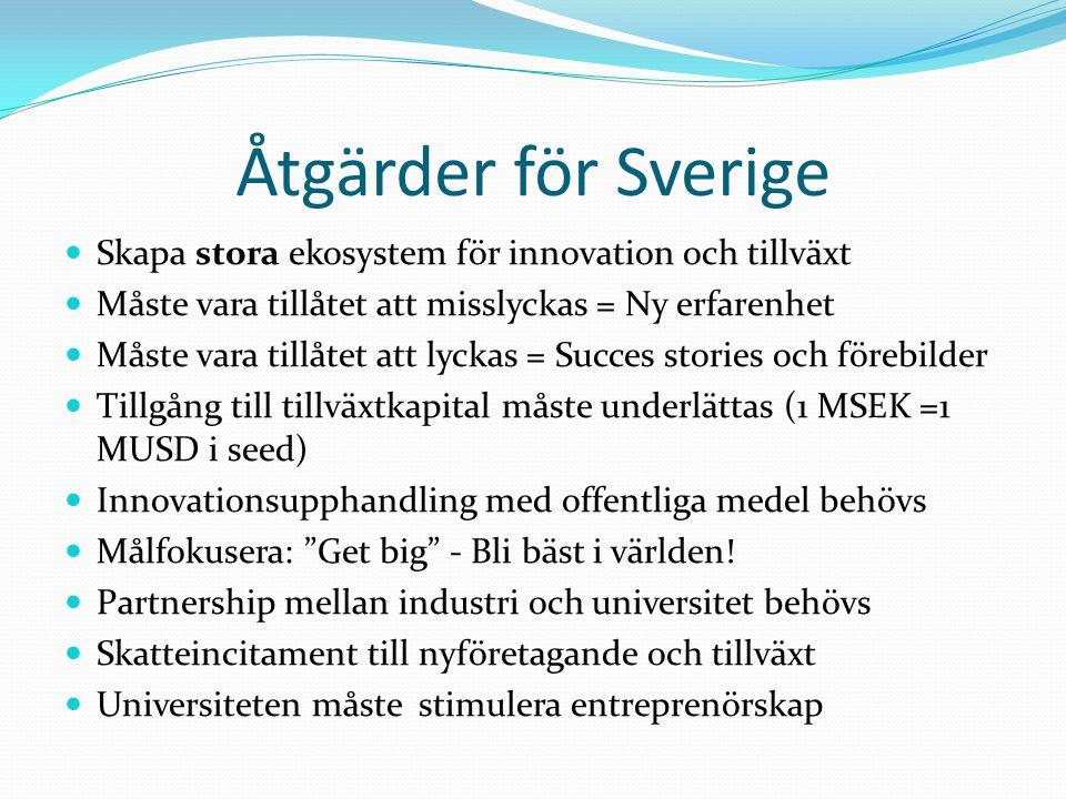 Åtgärder för Sverige Skapa stora ekosystem för innovation och tillväxt