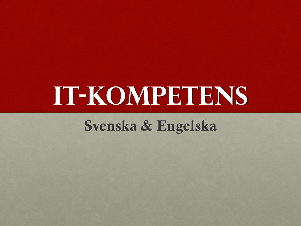 IT-kompetens Svenska & Engelska