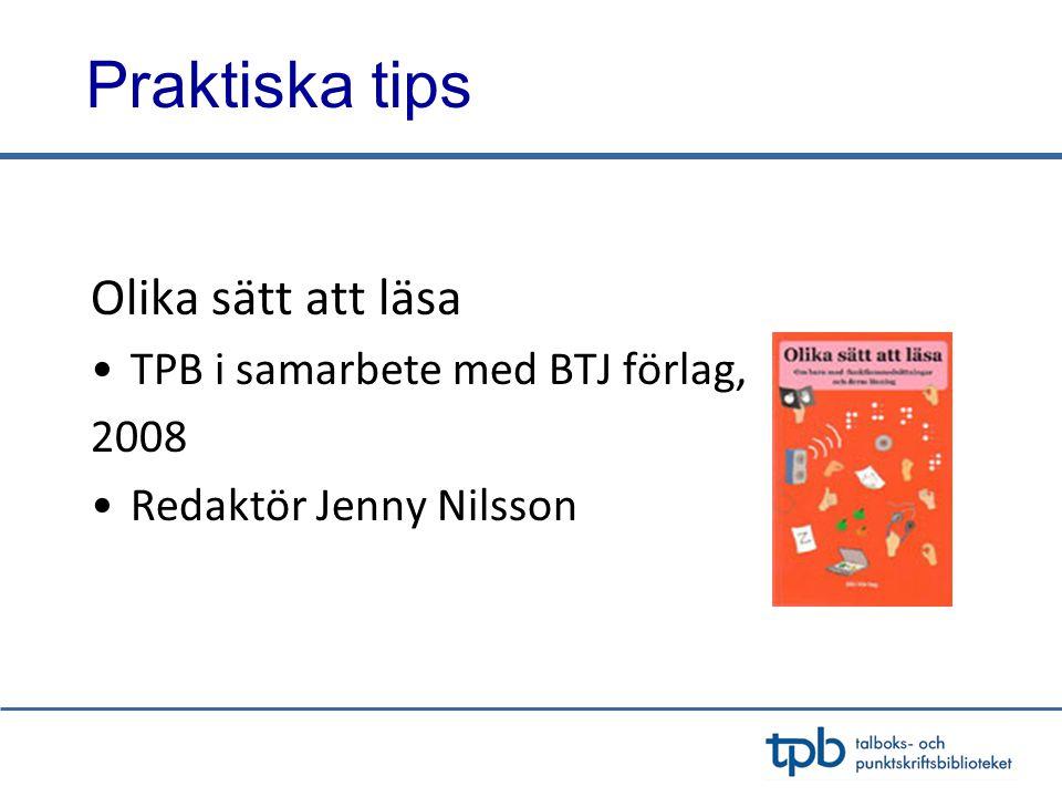 Praktiska tips Olika sätt att läsa TPB i samarbete med BTJ förlag,