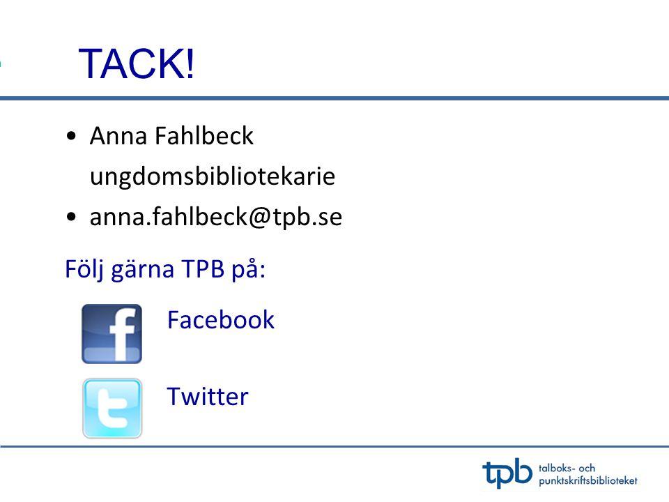 TACK! Anna Fahlbeck ungdomsbibliotekarie anna.fahlbeck@tpb.se
