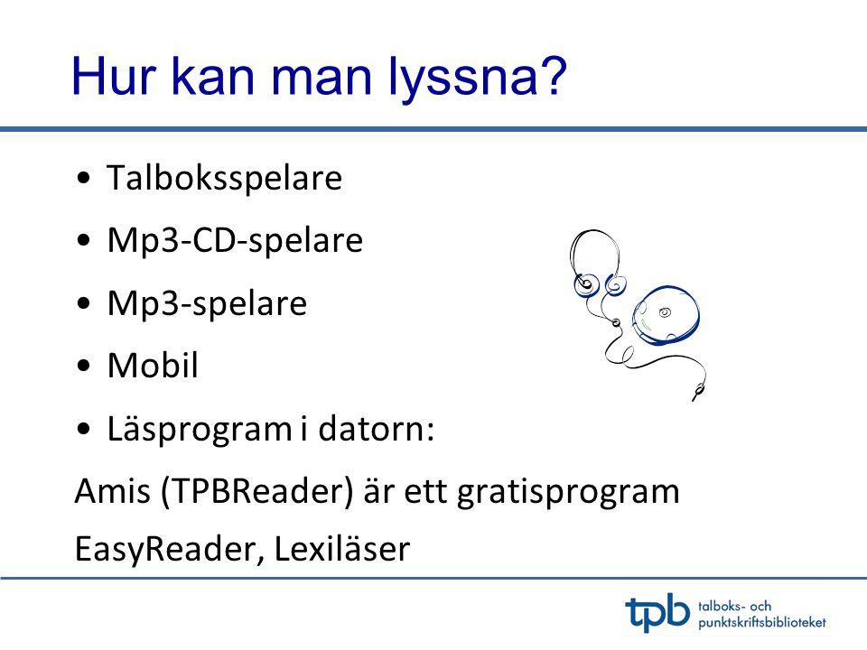 Hur kan man lyssna Talboksspelare Mp3-CD-spelare Mp3-spelare Mobil