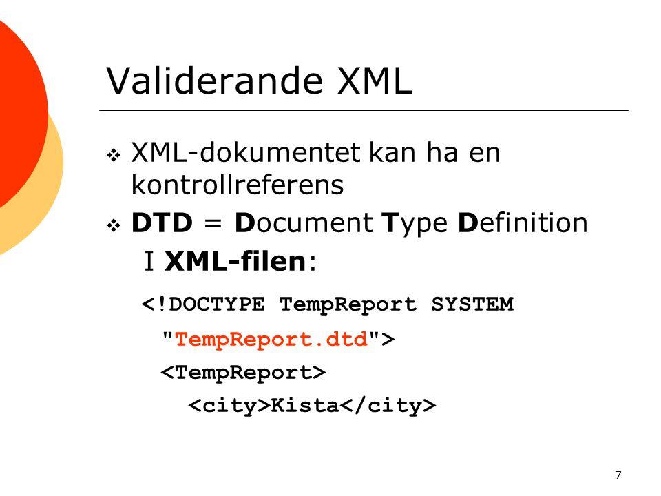 Validerande XML <!DOCTYPE TempReport SYSTEM