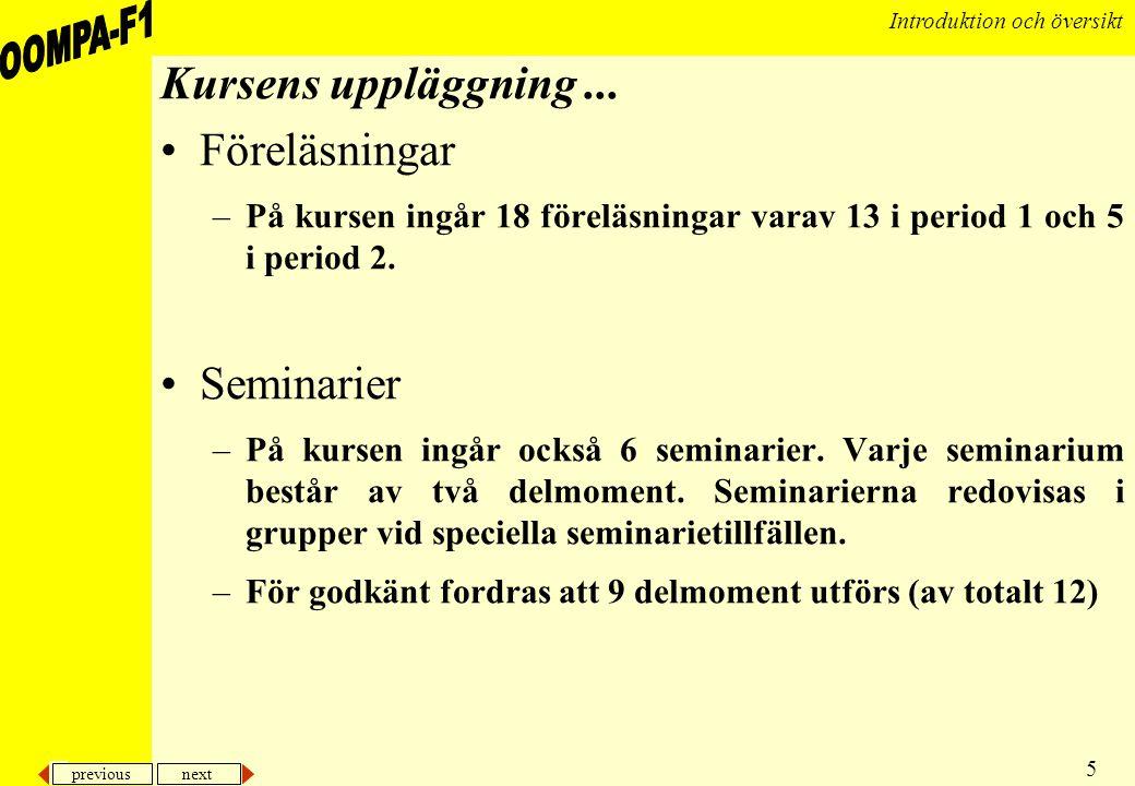 Kursens uppläggning ... Föreläsningar Seminarier