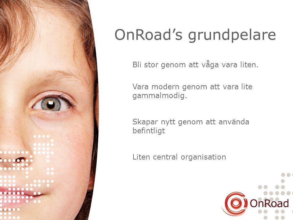 OnRoad's grundpelare Bli stor genom att våga vara liten.