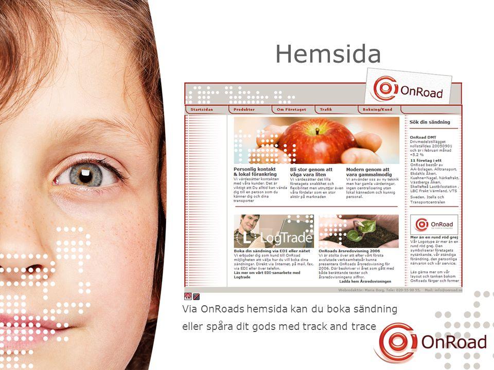 Hemsida Via OnRoads hemsida kan du boka sändning eller spåra dit gods med track and trace