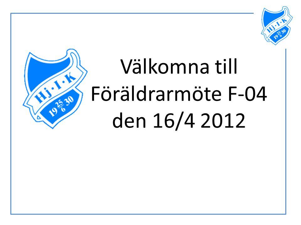 Välkomna till Föräldrarmöte F-04 den 16/4 2012
