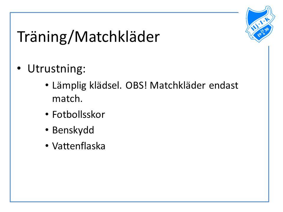 Träning/Matchkläder Utrustning: