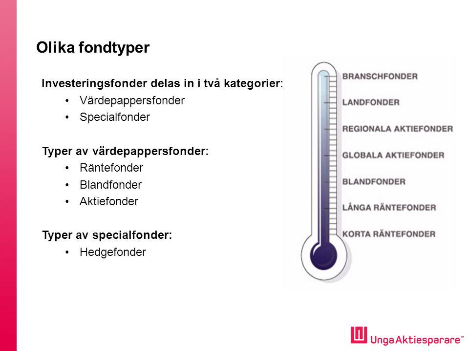 Olika fondtyper Investeringsfonder delas in i två kategorier: