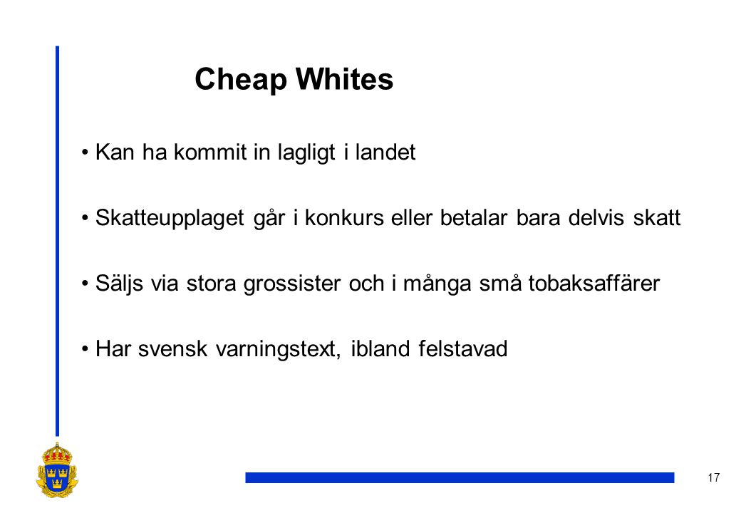 Cheap Whites Kan ha kommit in lagligt i landet