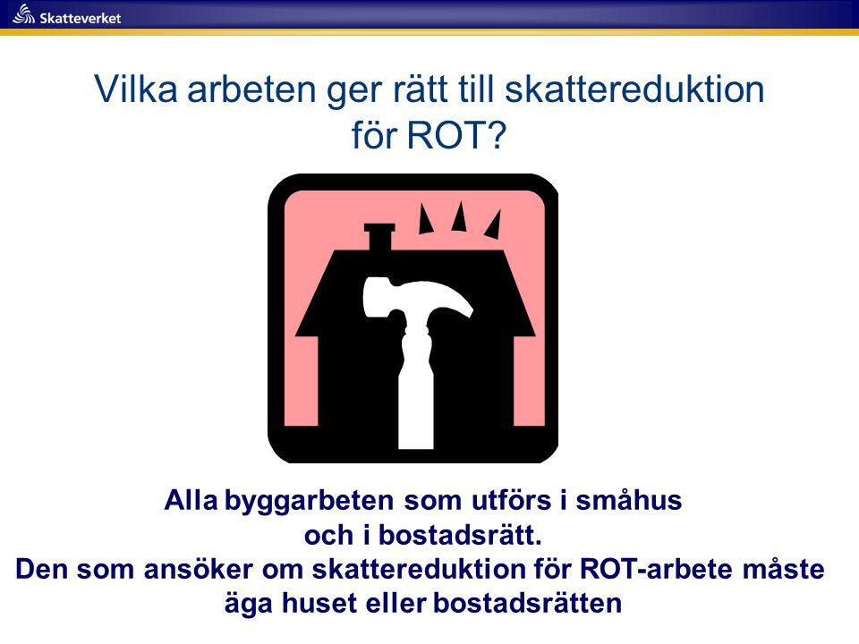 Vilka arbeten ger rätt till skattereduktion för ROT