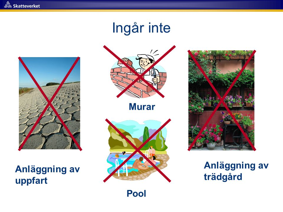 Ingår inte Murar Anläggning av trädgård Anläggning av uppfart Pool