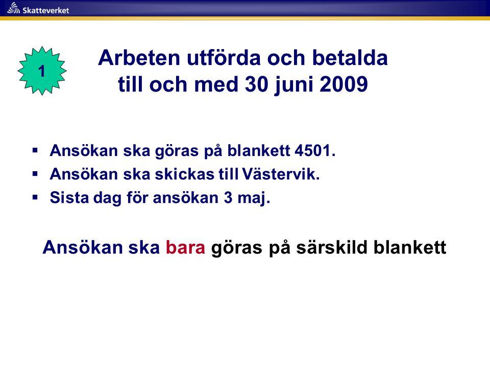 Arbeten utförda och betalda till och med 30 juni 2009