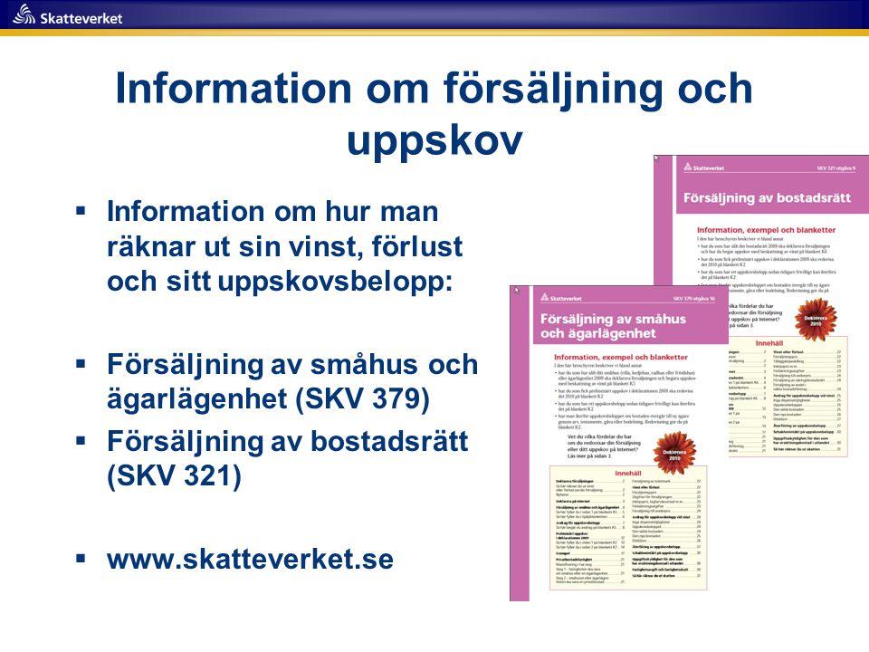 Information om försäljning och uppskov