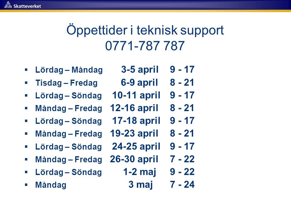 Öppettider i teknisk support 0771-787 787