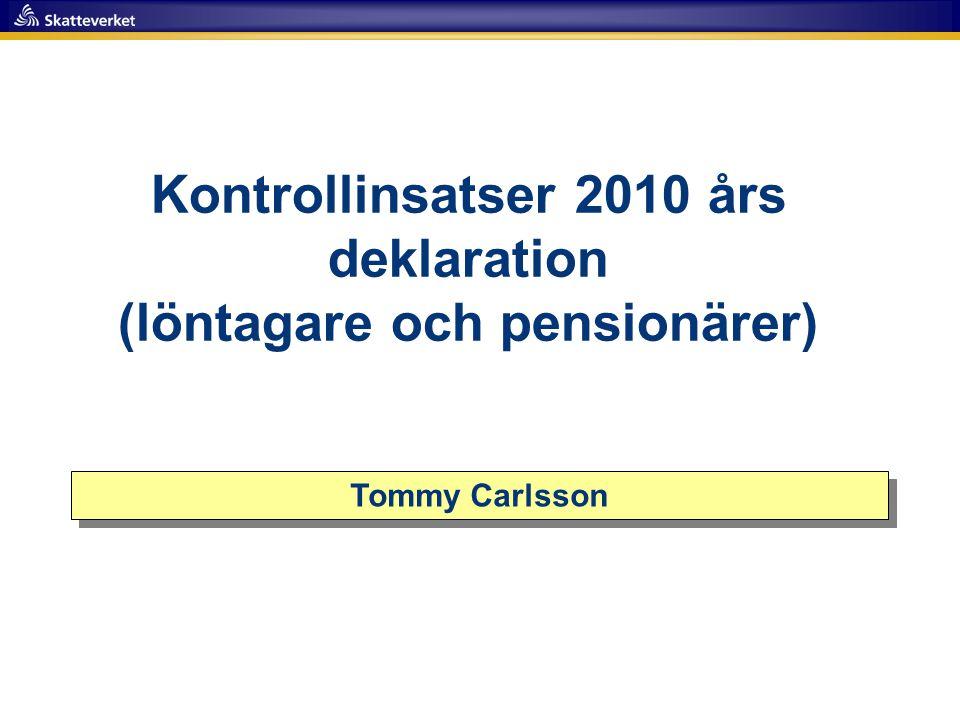 Kontrollinsatser 2010 års deklaration (löntagare och pensionärer)