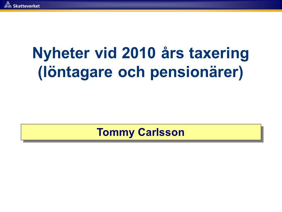 Nyheter vid 2010 års taxering (löntagare och pensionärer)