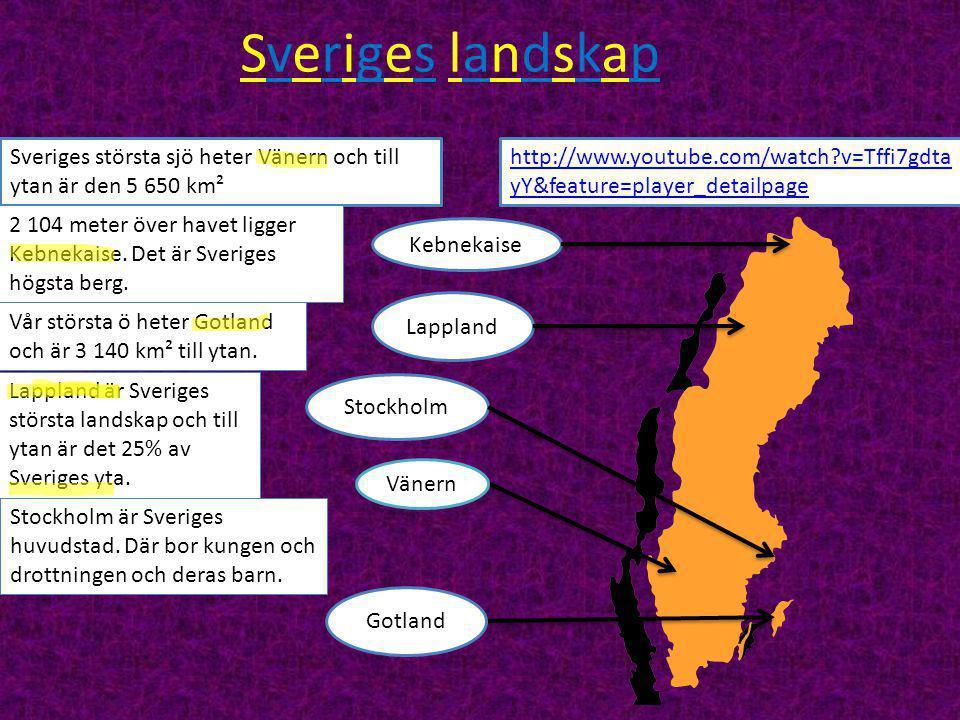 Sveriges landskap Sveriges största sjö heter Vänern och till ytan är den 5 650 km².