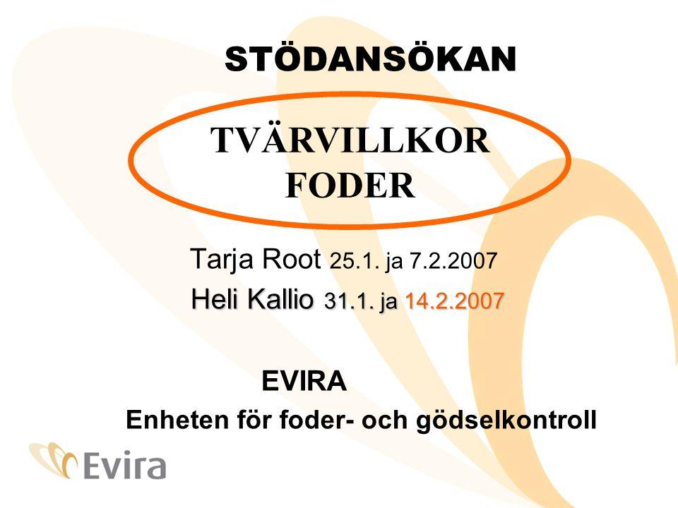 TVÄRVILLKOR FODER STÖDANSÖKAN Tarja Root 25.1. ja 7.2.2007