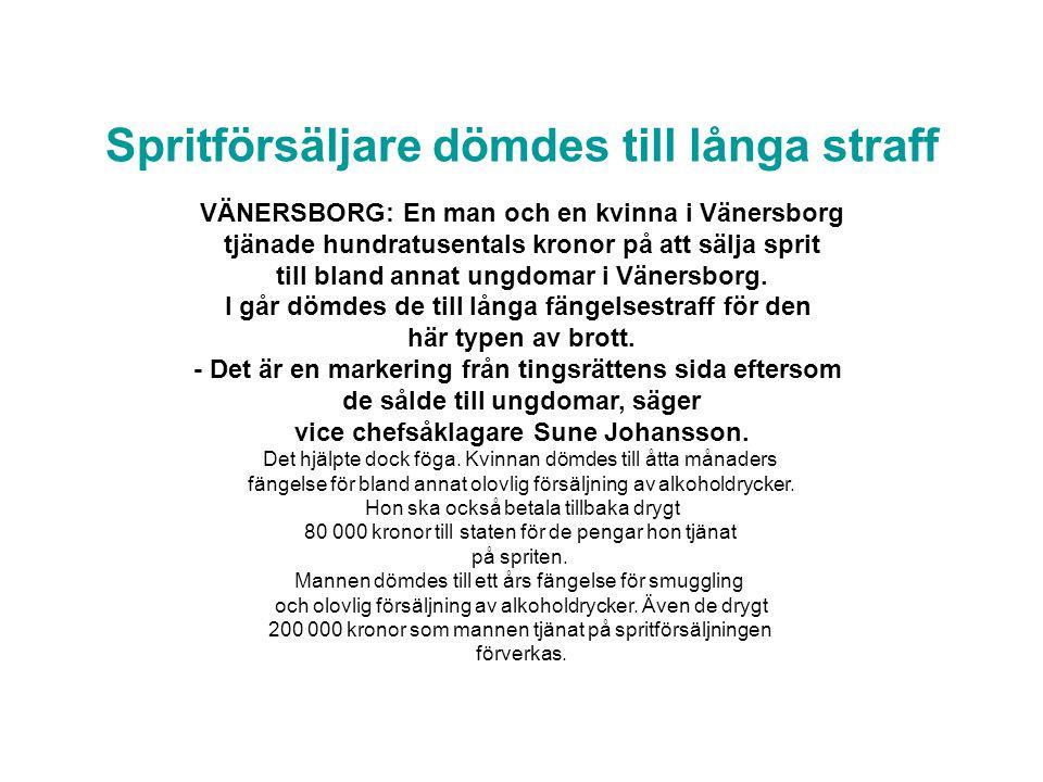 Spritförsäljare dömdes till långa straff VÄNERSBORG: En man och en kvinna i Vänersborg