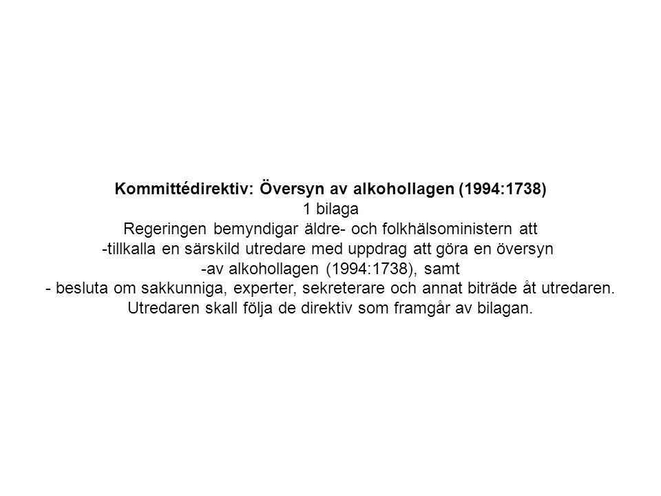 Kommittédirektiv: Översyn av alkohollagen (1994:1738) 1 bilaga