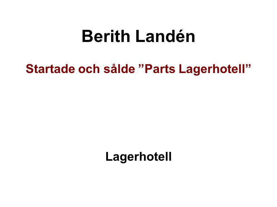 Startade och sålde Parts Lagerhotell