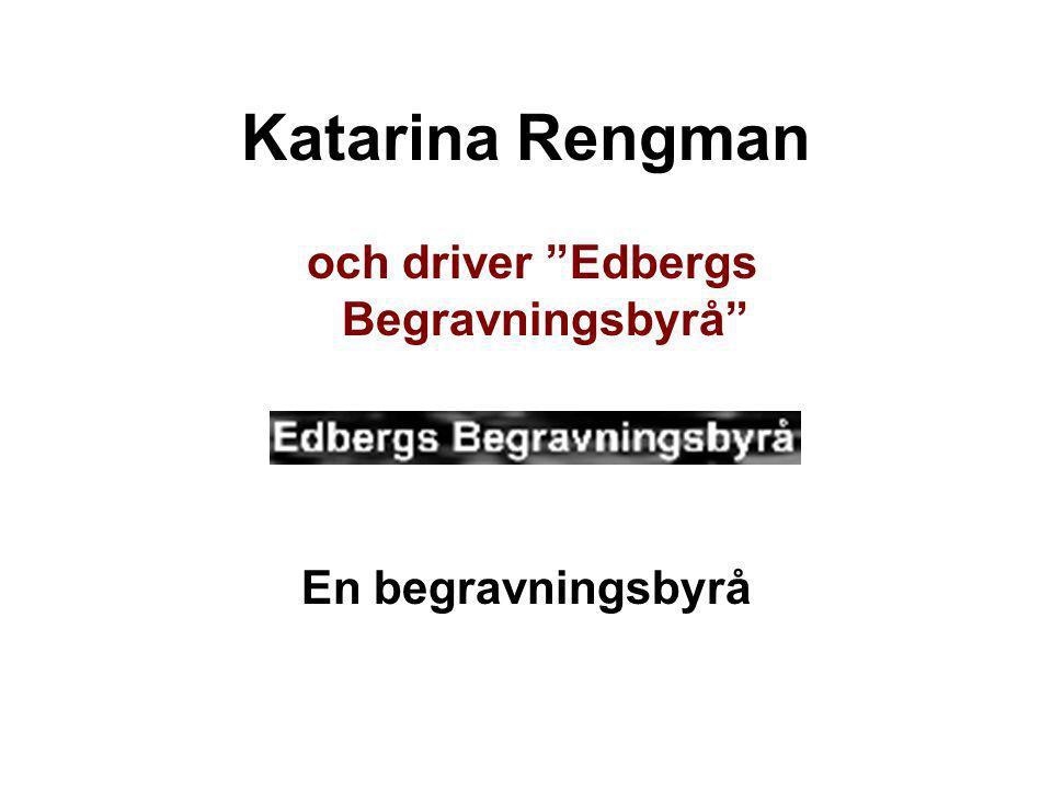 och driver Edbergs Begravningsbyrå