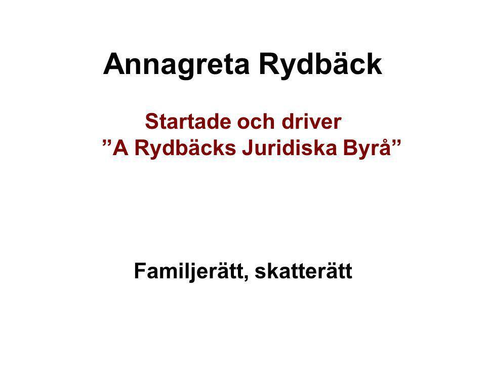 Annagreta Rydbäck Startade och driver A Rydbäcks Juridiska Byrå