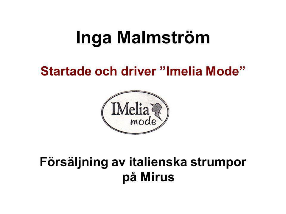 Inga Malmström Startade och driver Imelia Mode
