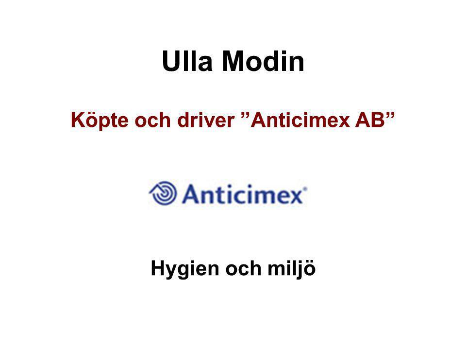 Köpte och driver Anticimex AB