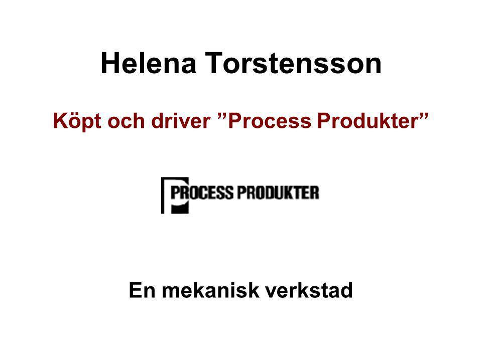 Köpt och driver Process Produkter