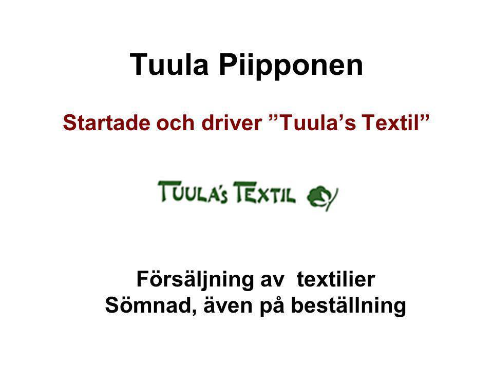 Tuula Piipponen Startade och driver Tuula's Textil