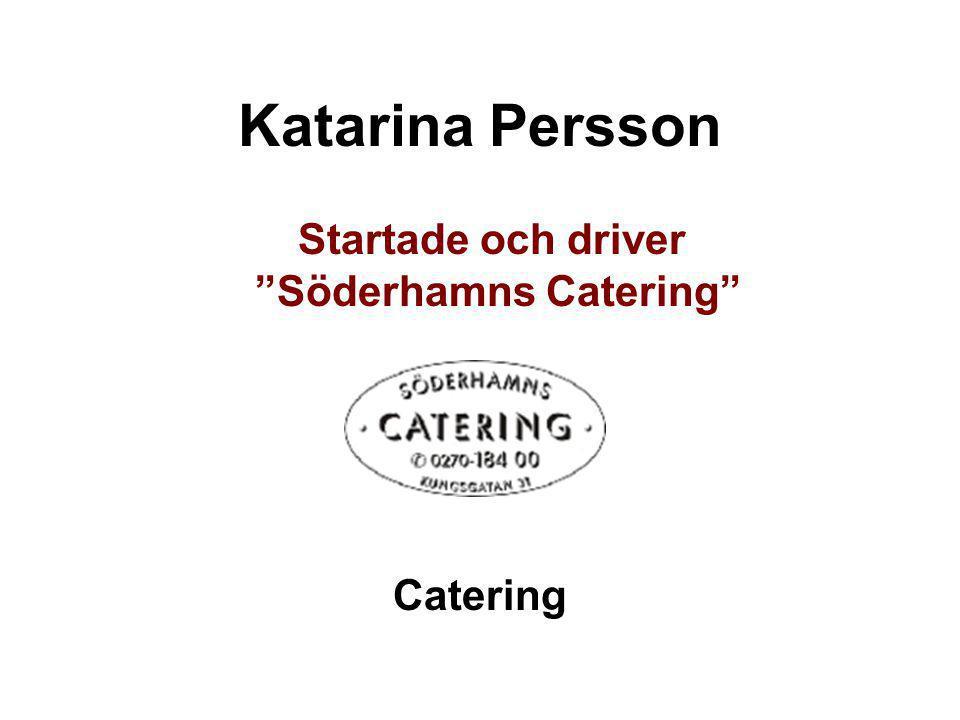Startade och driver Söderhamns Catering