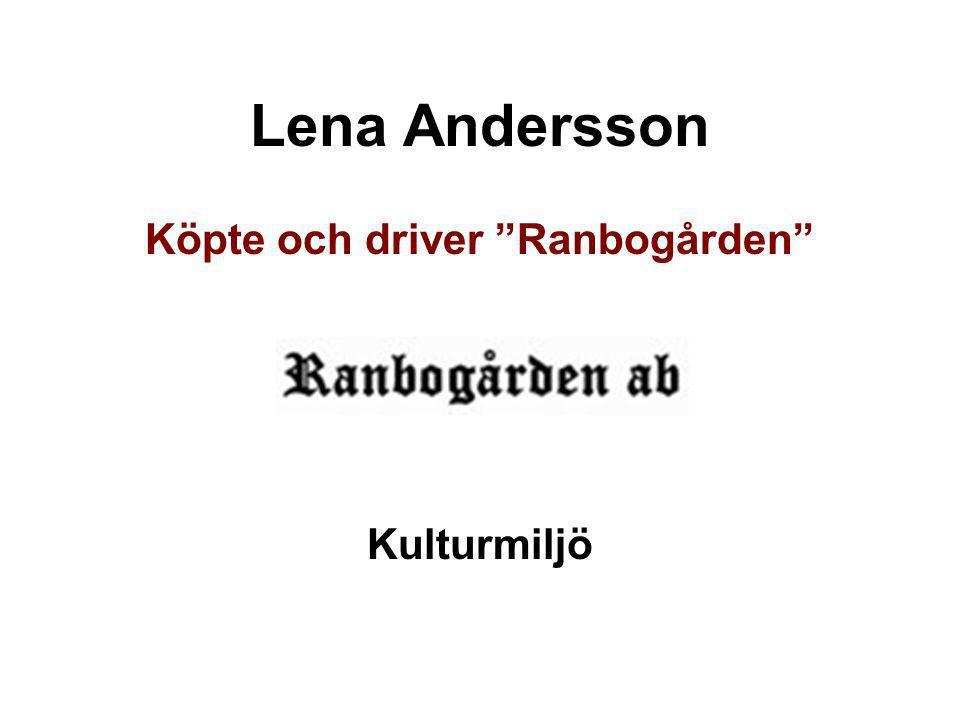 Köpte och driver Ranbogården