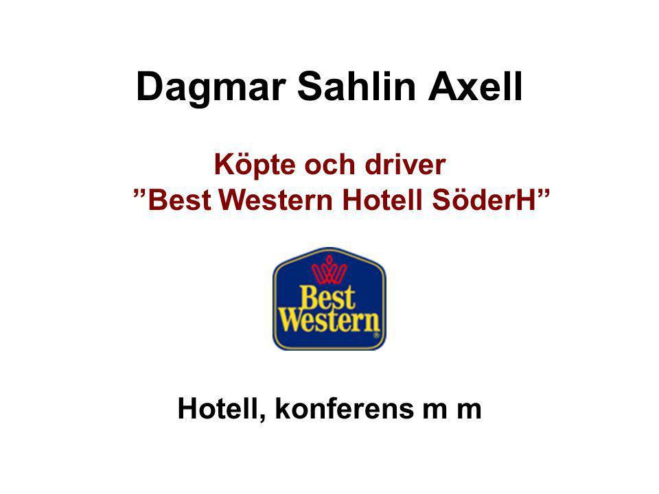 Köpte och driver Best Western Hotell SöderH