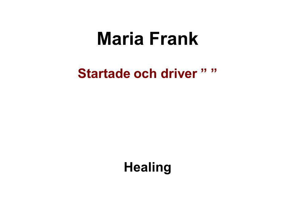 Maria Frank Startade och driver Healing