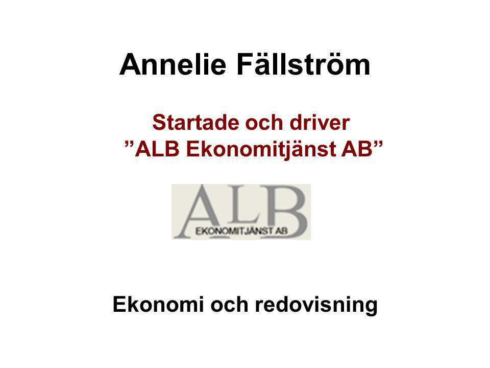 Startade och driver ALB Ekonomitjänst AB Ekonomi och redovisning