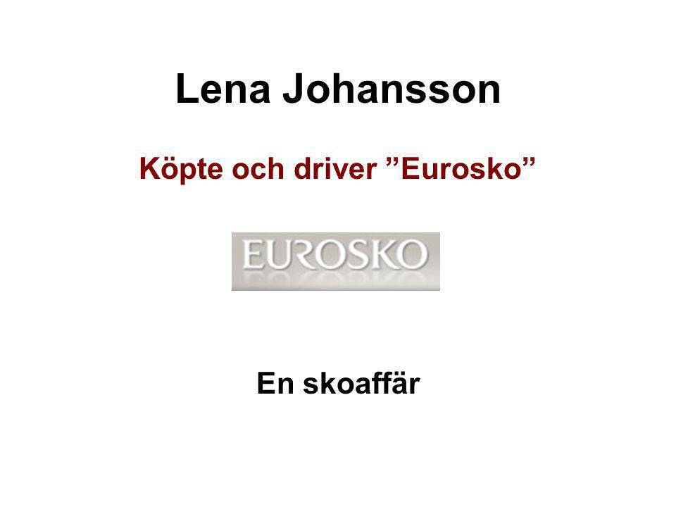 Köpte och driver Eurosko