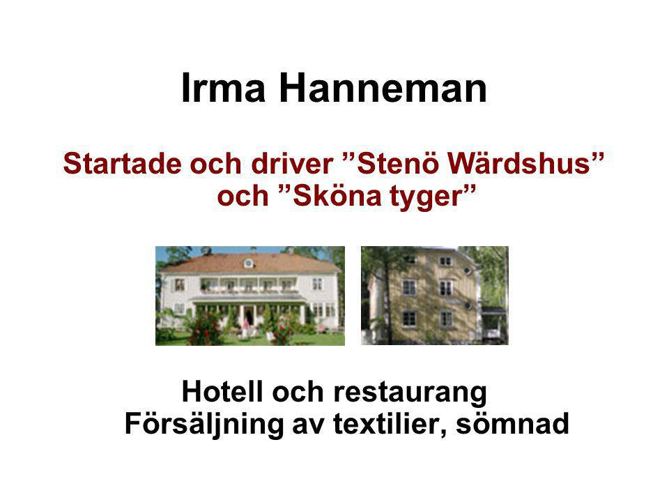 Irma Hanneman Startade och driver Stenö Wärdshus och Sköna tyger