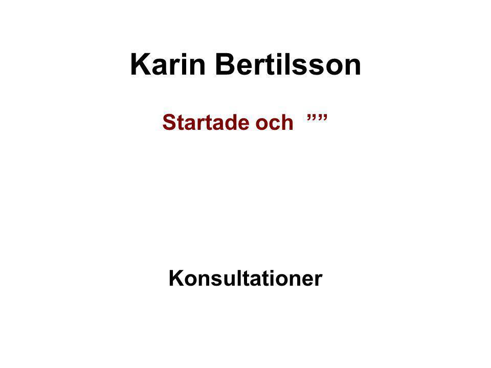 Karin Bertilsson Startade och Konsultationer