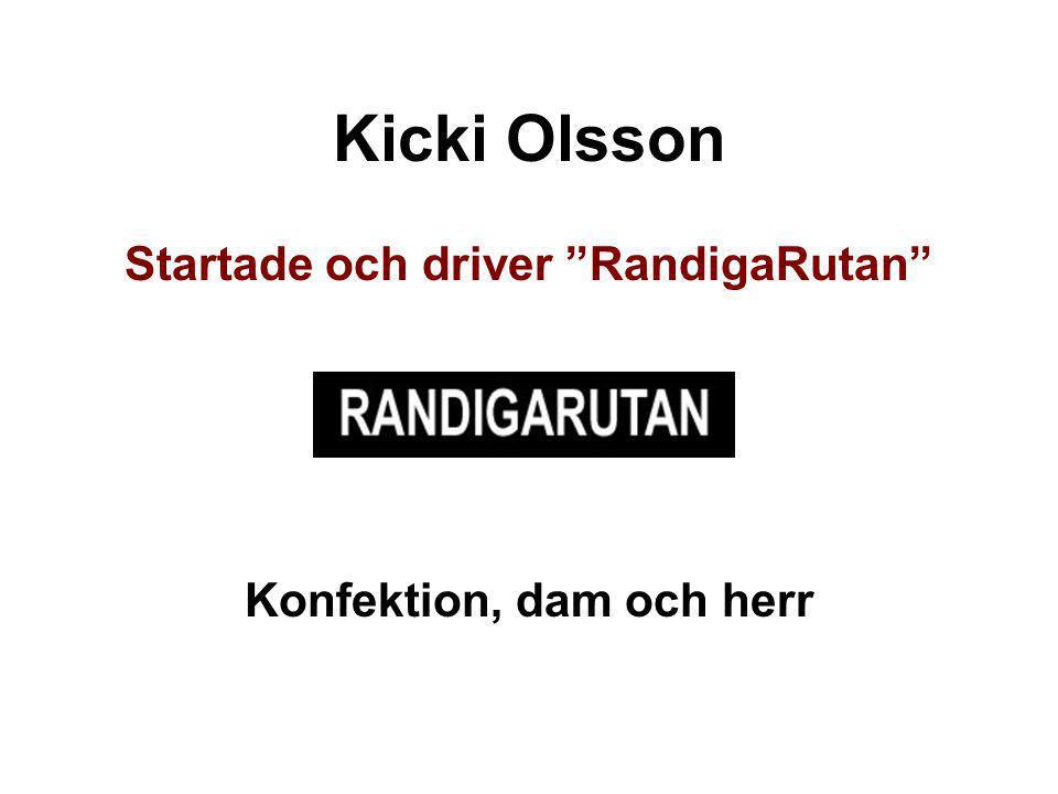 Startade och driver RandigaRutan Konfektion, dam och herr