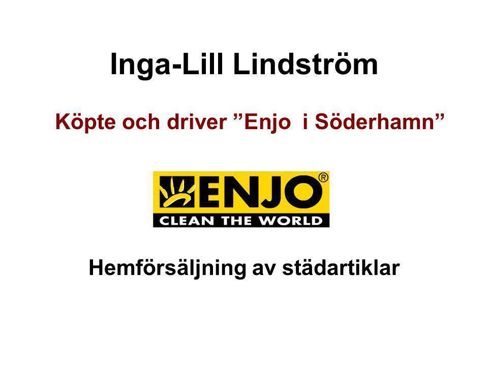 Köpte och driver Enjo i Söderhamn Hemförsäljning av städartiklar