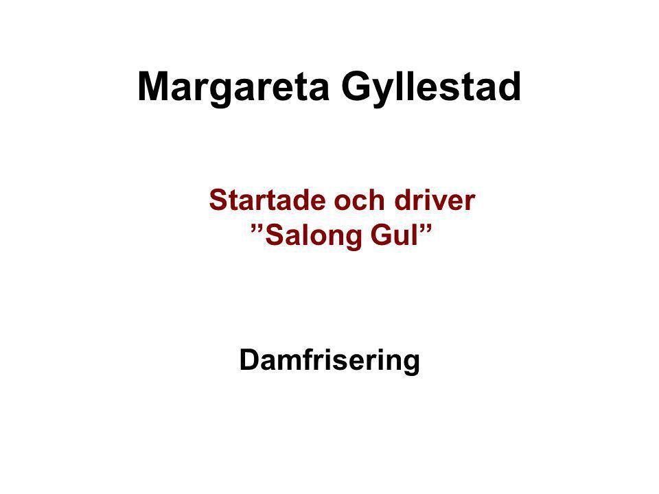 Startade och driver Salong Gul
