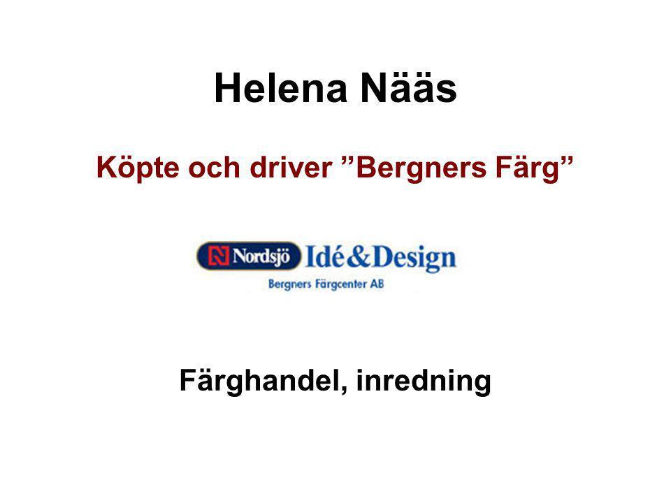 Köpte och driver Bergners Färg