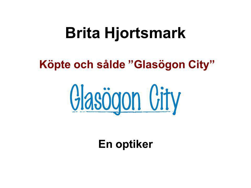 Köpte och sålde Glasögon City