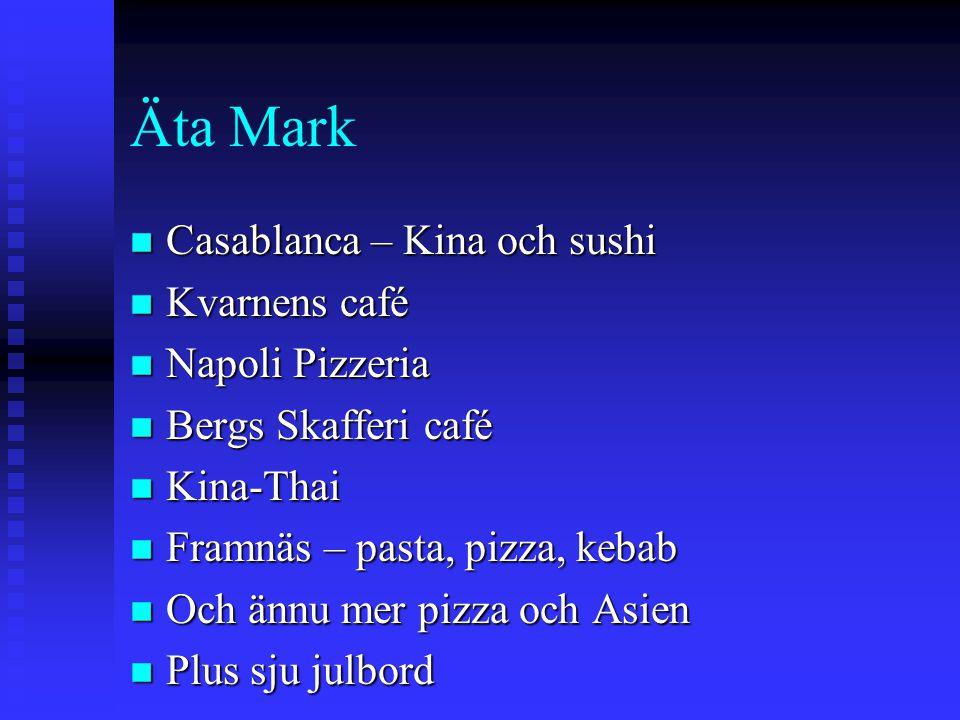 Äta Mark Casablanca – Kina och sushi Kvarnens café Napoli Pizzeria
