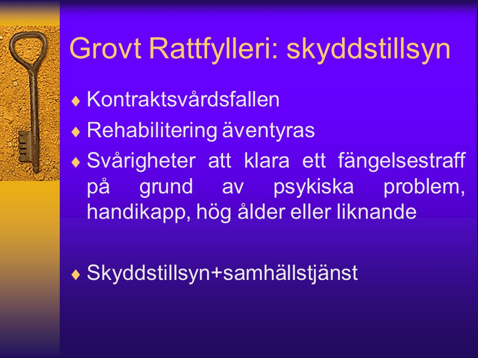 Grovt Rattfylleri: skyddstillsyn