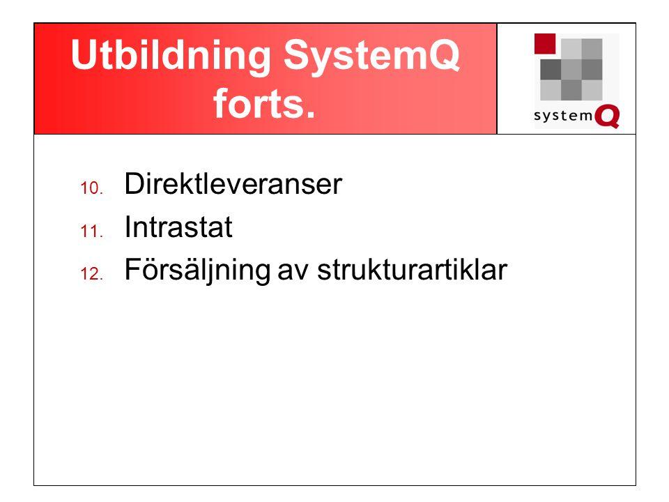 Utbildning SystemQ forts.